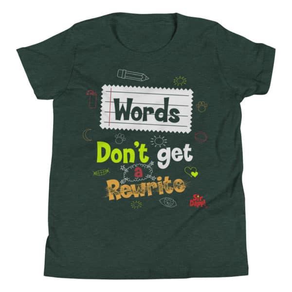 Sir Dapp! Words Dont Get a Rewrite Green T-Shirt